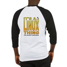 It's a Linux Thing Baseball Jersey
