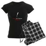 Yes, Of Course I Mean It! Women's Dark Pajamas