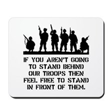 Stand Behind Troops Mousepad