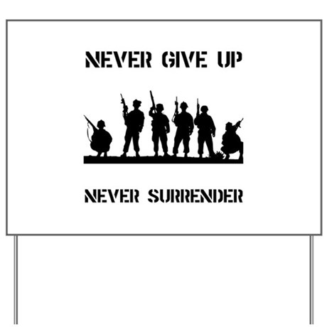 Never Give Up Military Yard Sign