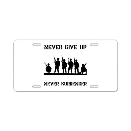 Never Give Up Military Aluminum License Plate