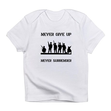 Never Give Up Military Infant T-Shirt