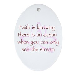 Faith is Knowing V1 Ornament (Oval)