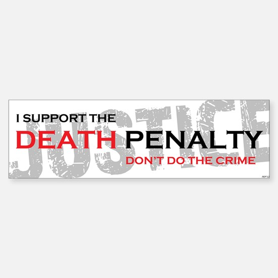 I Support The Death Penalty Sticker (Bumper)