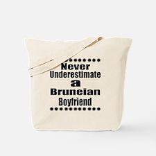 Never Underestimate A Bruneian Boyfriend Tote Bag