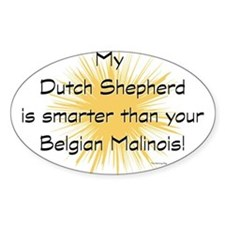 My Dutch Shepherd is smarter Decal