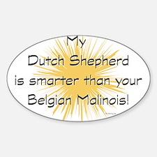 My Dutch Shepherd is smarter Decal