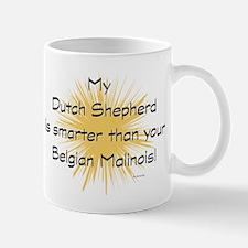 My Dutch Shepherd is smarter Mug