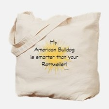 My american bulldog is smarte Tote Bag