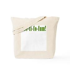 Fee-fi-fo-fum! Tote Bag