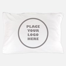 Place Your Logo Here Pillow Case