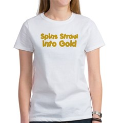 Spins Straw Into Gold Women's T-Shirt