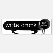 WRITE DRUNK Bumper Bumper Sticker