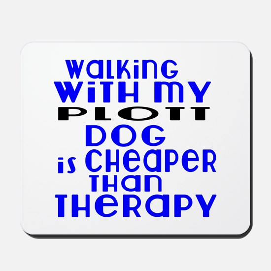 Walking With My Plott Dog Mousepad