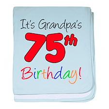 It's Grandpa's 75th Birthday baby blanket