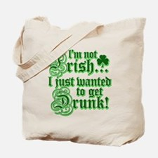 I`m not irish I just wanted to get drunk Tote Bag