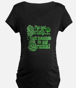 I`m not irish I just wanted to get drunk T-Shirt