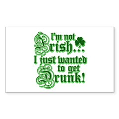I`m not irish I just wanted to get drunk Decal