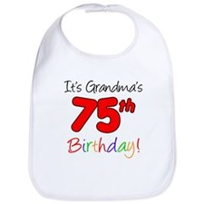 It's Grandma's 75th Birthday Bib