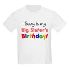Today Is Big Sister's Birthda T-Shirt