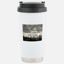 Fear and loneliness Travel Mug
