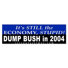 Still the Economy, Stupid Bumper Bumper Sticker