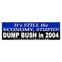 Still the Economy, Stupid Bumper Bumper Sticker