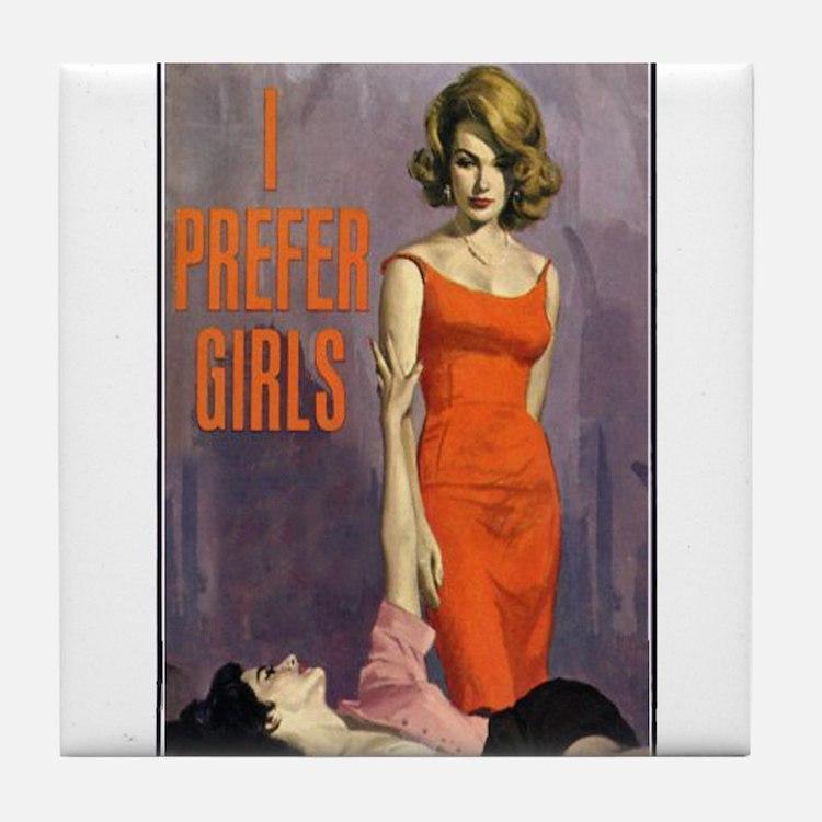 I PREFER GIRLS Tile Coaster