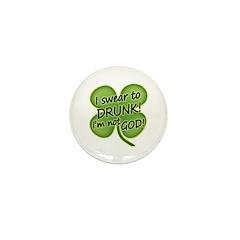I Swear To Drunk I'm Not God Mini Button (100 pack