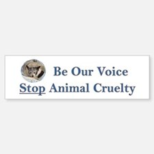 Be Our Voice Stop Animal Crue Bumper Bumper Sticker