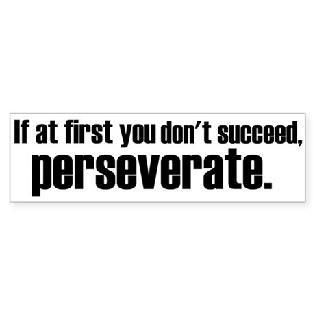 Perseveration Bumper Sticker
