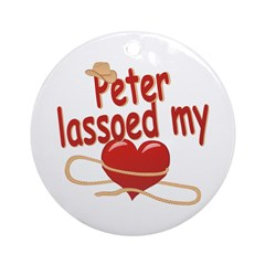 Peter Lassoed My Heart Ornament (Round)