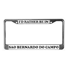 Rather be in Sao Bernardo do  License Plate Frame