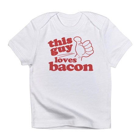 This Guy Loves Bacon Infant T-Shirt