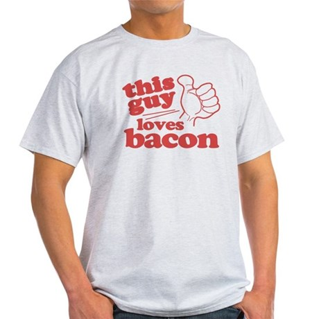 This Guy Loves Bacon Light T-Shirt