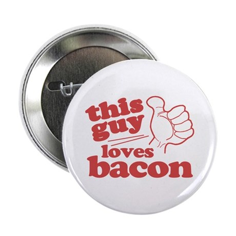 """This Guy Loves Bacon 2.25"""" Button"""