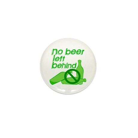No Beer Left Behind Mini Button