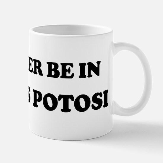 Rather be in San Luis Potosi Mug