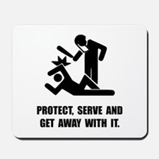 Get Away With It Mousepad