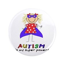 """Autism Is My Super Power! 3.5"""" Button (100 pack)"""