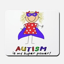 Autism Is My Super Power! Mousepad