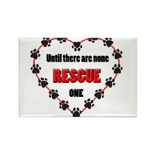 Until there are none, rescue one Rectangle Magnet