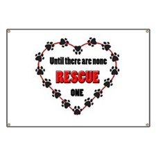 Until there are none, rescue one Banner