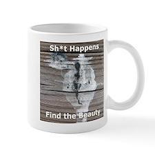Sh*t Happens - Find the Beauty - Small Mug