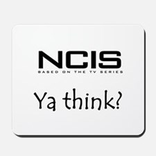 NCIS Ya Think? Mousepad