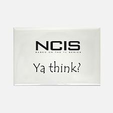 NCIS Ya Think? Rectangle Magnet