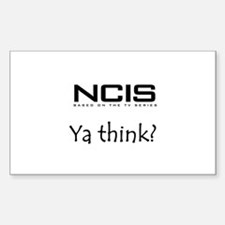 NCIS Ya Think? Sticker (Rectangle)