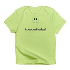 I Pooped Today Infant T-Shirt