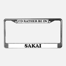Rather be in Sakai License Plate Frame