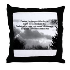 Dream the impossible dream Throw Pillow